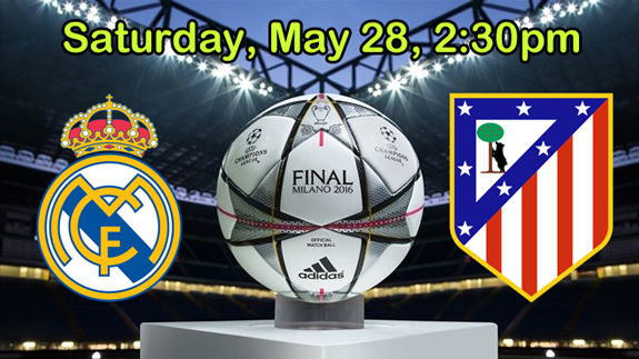 Live UEFA Champions League Final Milan 2016 at Summers!